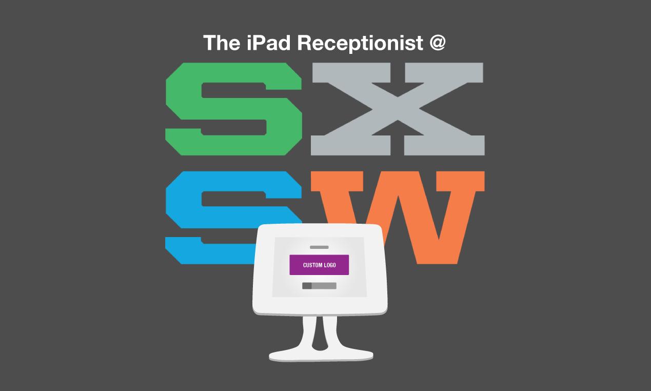 The Ipad Receptionist Sxsw 2014 The Original Visitor