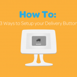 3 Ways to Set Up Your Delivery Button