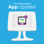 App Update: New Features! Time To Update Your iPad Receptionist App – v 1.7.1