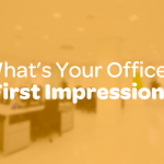 What's Your Office's First Impression?